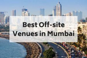 10 Top Team Off-site Venues in Mumbai