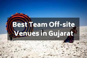 10 Team Off-site Venues in Gujarat