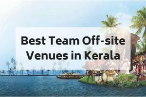 10 Top Team Building Venues in Kerala