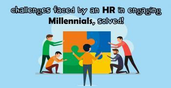 10 Challenges faced by an HR in engaging millennials, Solved!