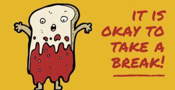 Take A Break Before You Brake!